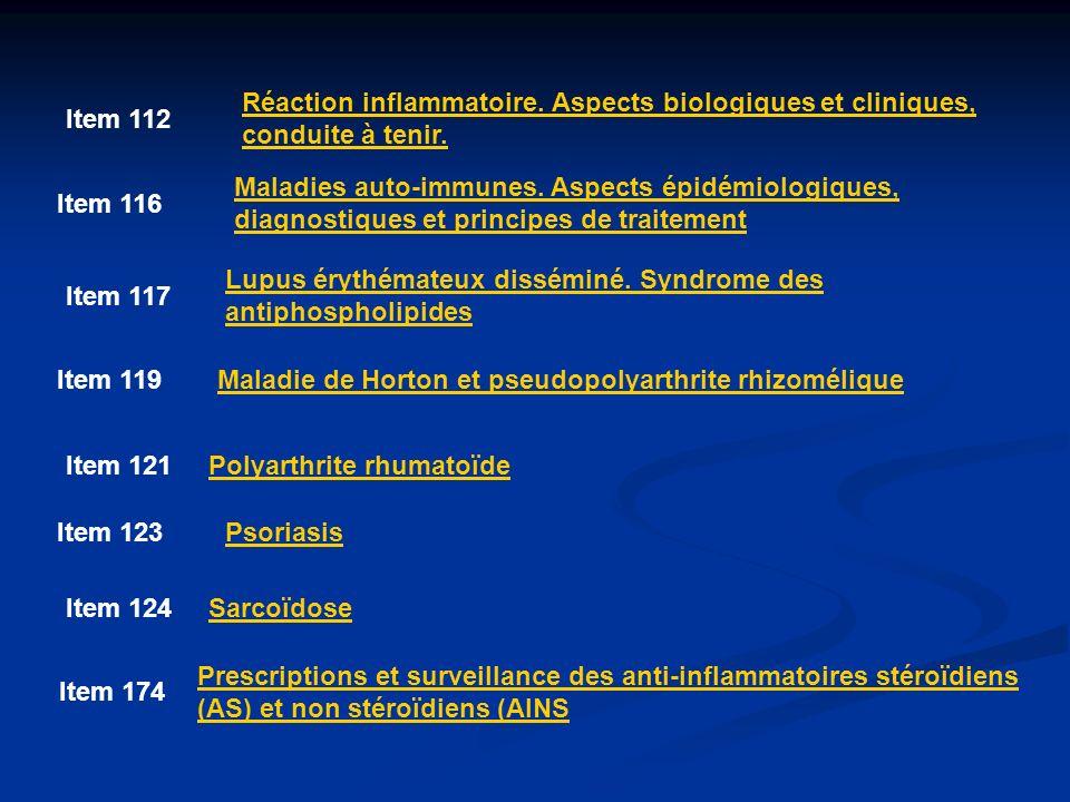 Item 112 Réaction inflammatoire. Aspects biologiques et cliniques, conduite à tenir. Item 116.
