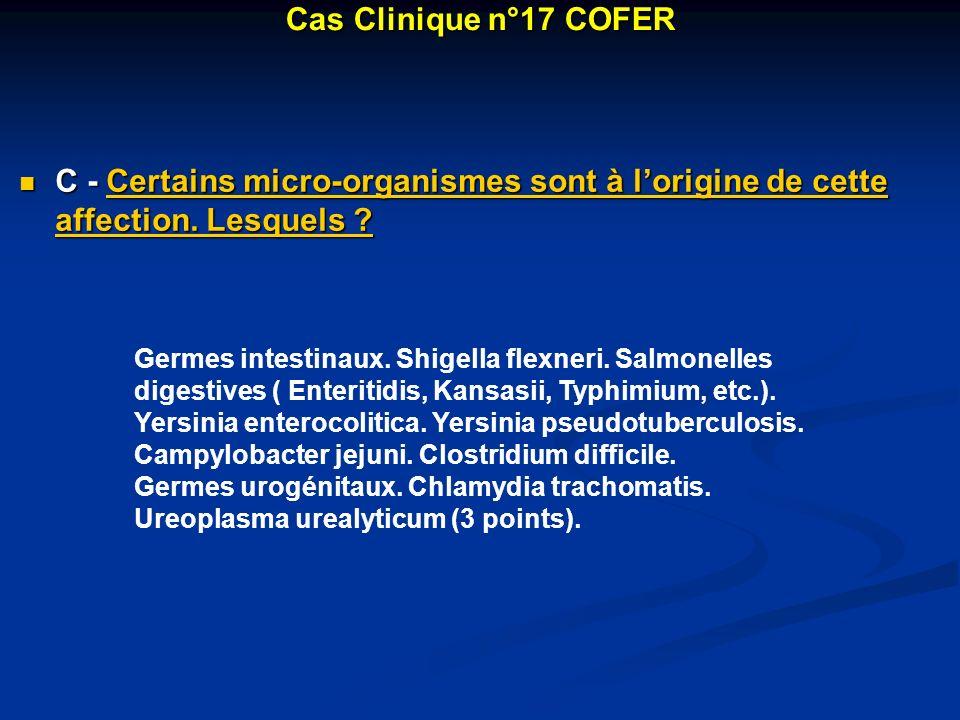 Cas Clinique n°17 COFER C - Certains micro-organismes sont à l'origine de cette affection. Lesquels