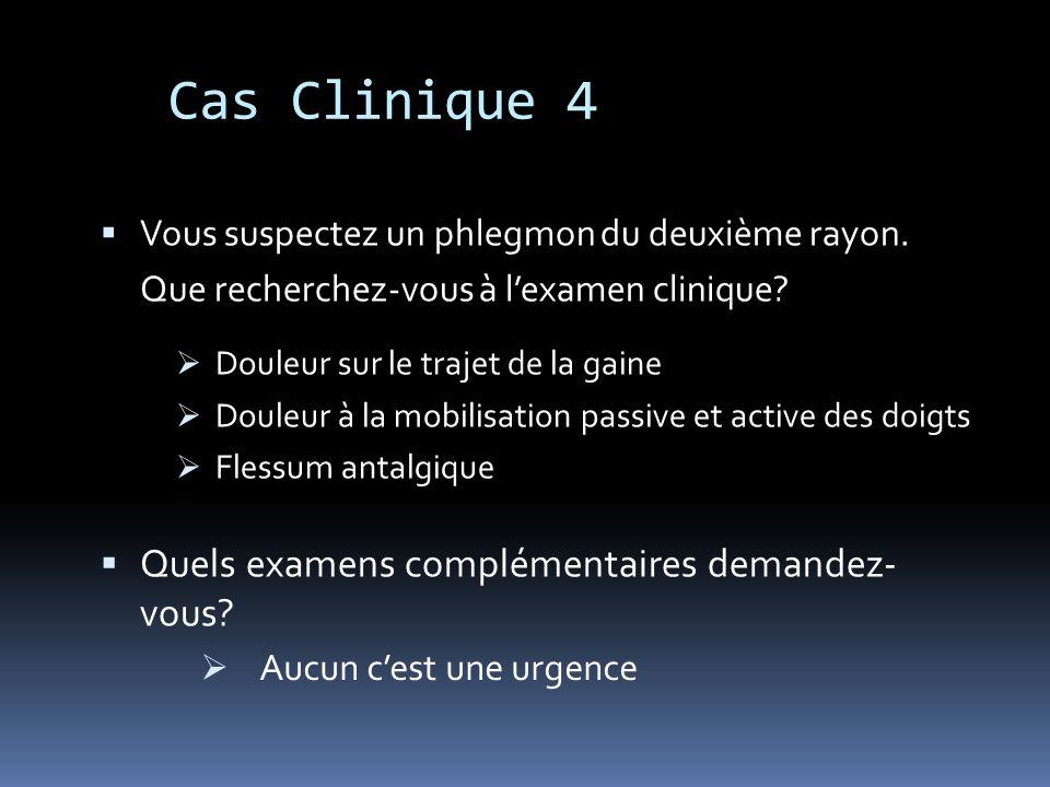 Cas Clinique 4 Quels examens complémentaires demandez- vous