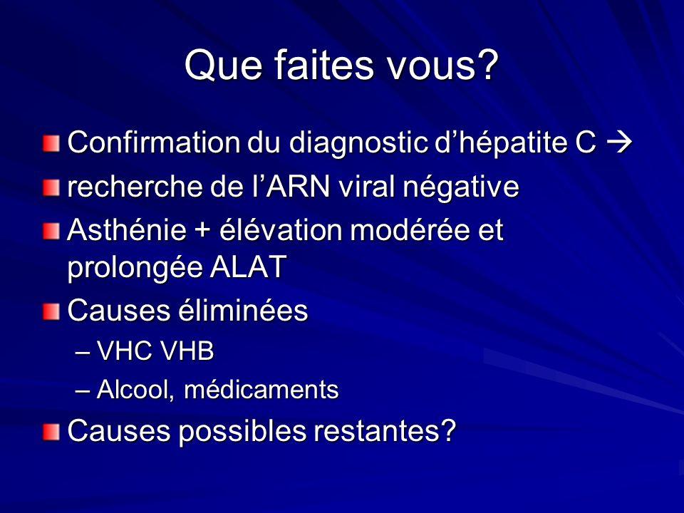 Que faites vous Confirmation du diagnostic d'hépatite C 