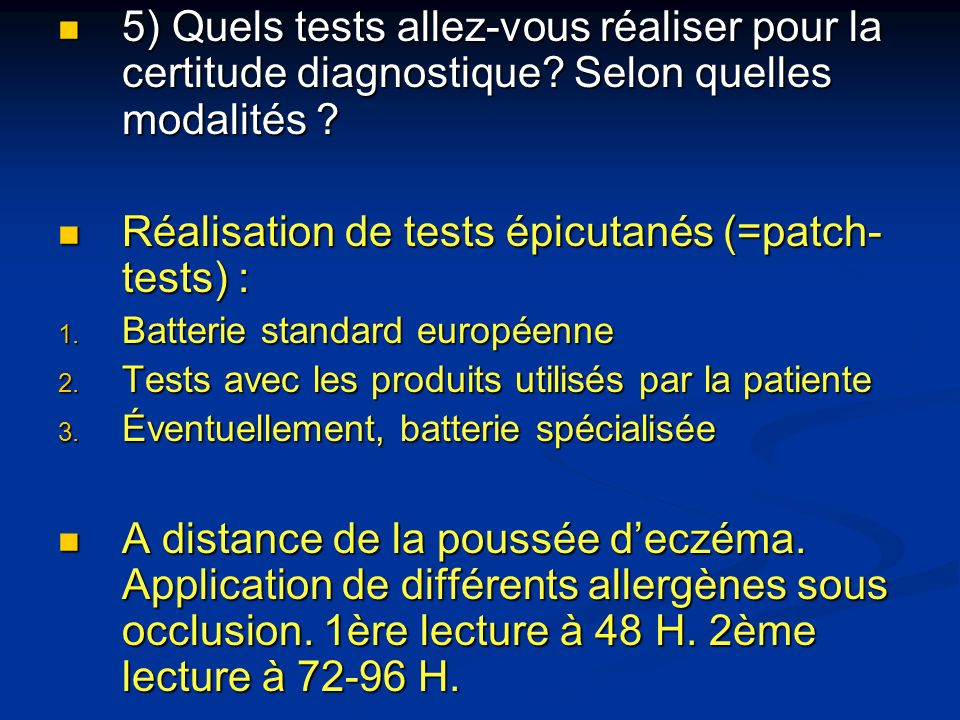 Réalisation de tests épicutanés (=patch-tests) :