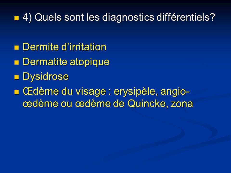 4) Quels sont les diagnostics différentiels