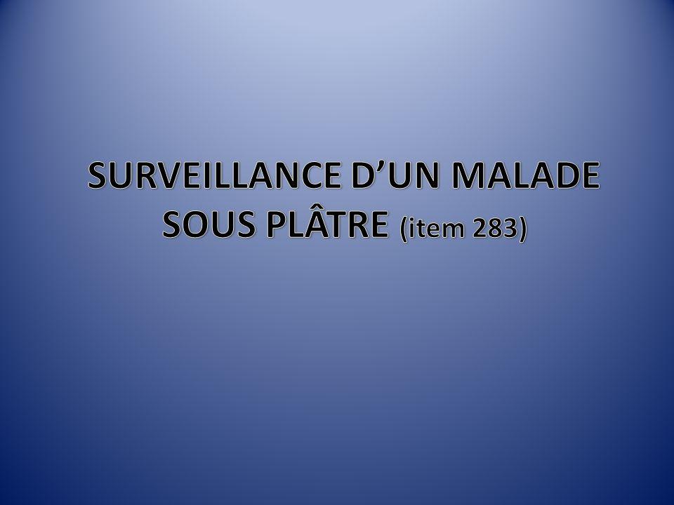 SURVEILLANCE D'UN MALADE SOUS PLÂTRE (item 283)