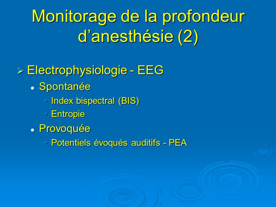 Monitorage de la profondeur d'anesthésie (2)