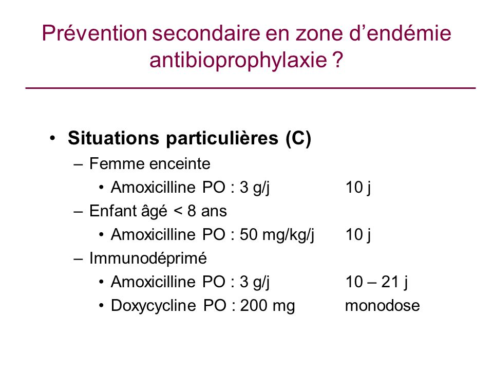 Prévention secondaire en zone d'endémie antibioprophylaxie