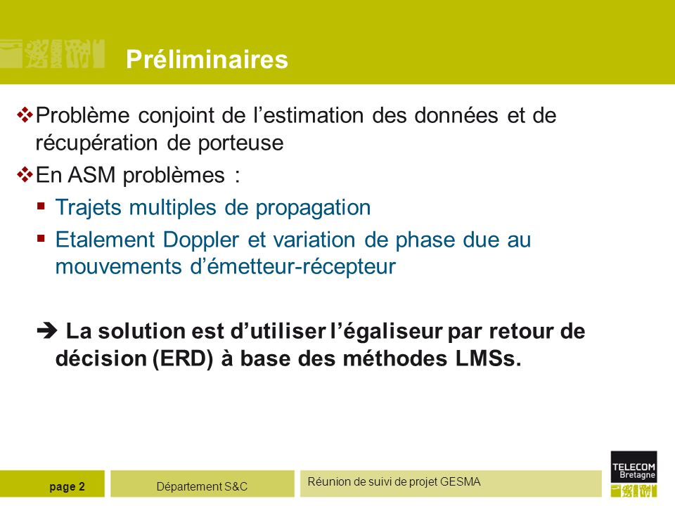 Préliminaires Problème conjoint de l'estimation des données et de récupération de porteuse. En ASM problèmes :