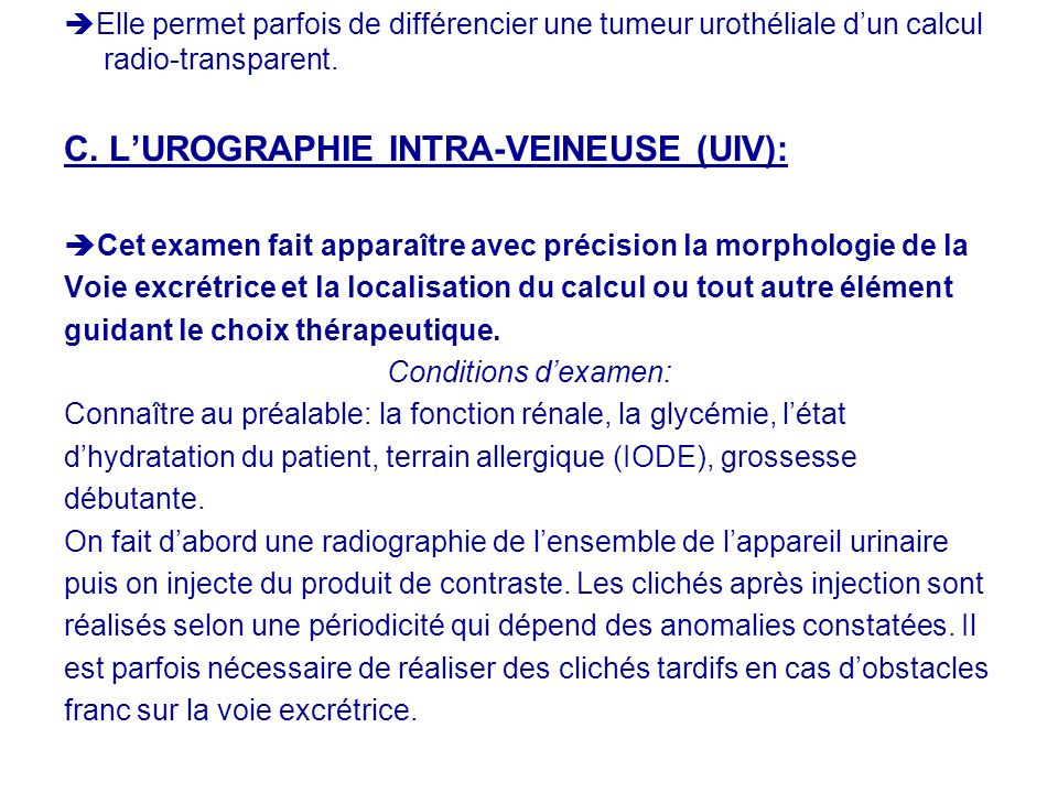 C. L'UROGRAPHIE INTRA-VEINEUSE (UIV):
