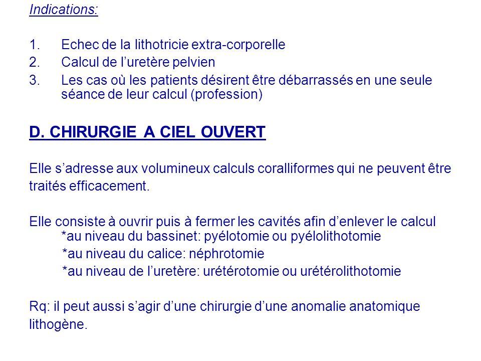 D. CHIRURGIE A CIEL OUVERT