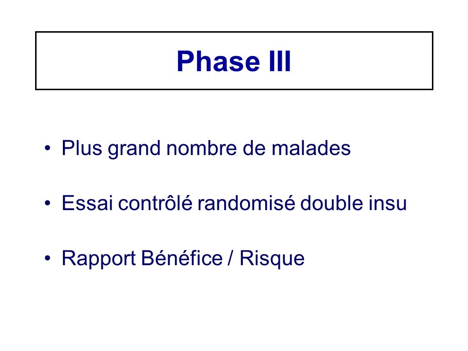 Phase III Plus grand nombre de malades