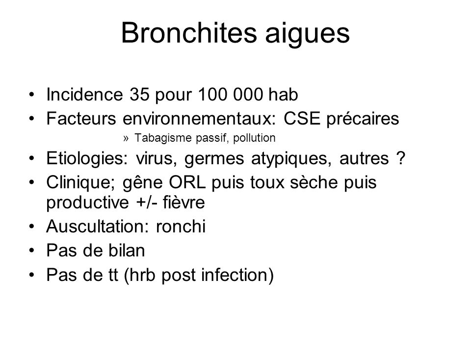 Bronchites aigues Incidence 35 pour 100 000 hab
