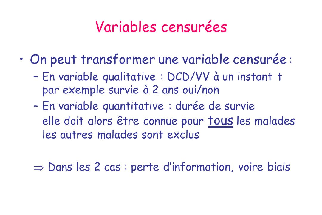 Variables censurées On peut transformer une variable censurée :
