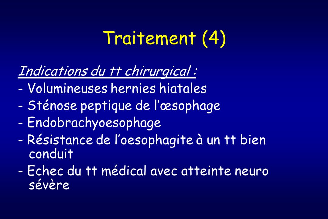 Traitement (4) Indications du tt chirurgical :
