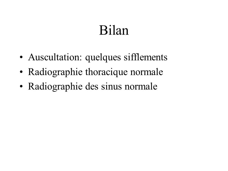 Bilan Auscultation: quelques sifflements