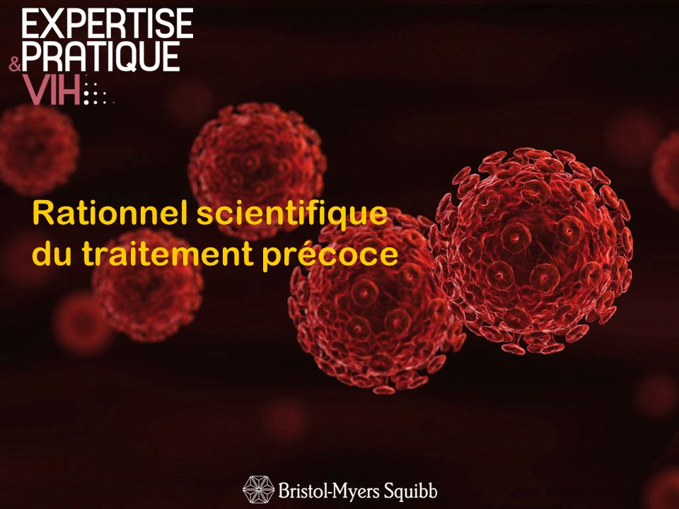 Rationnel scientifique du traitement précoce