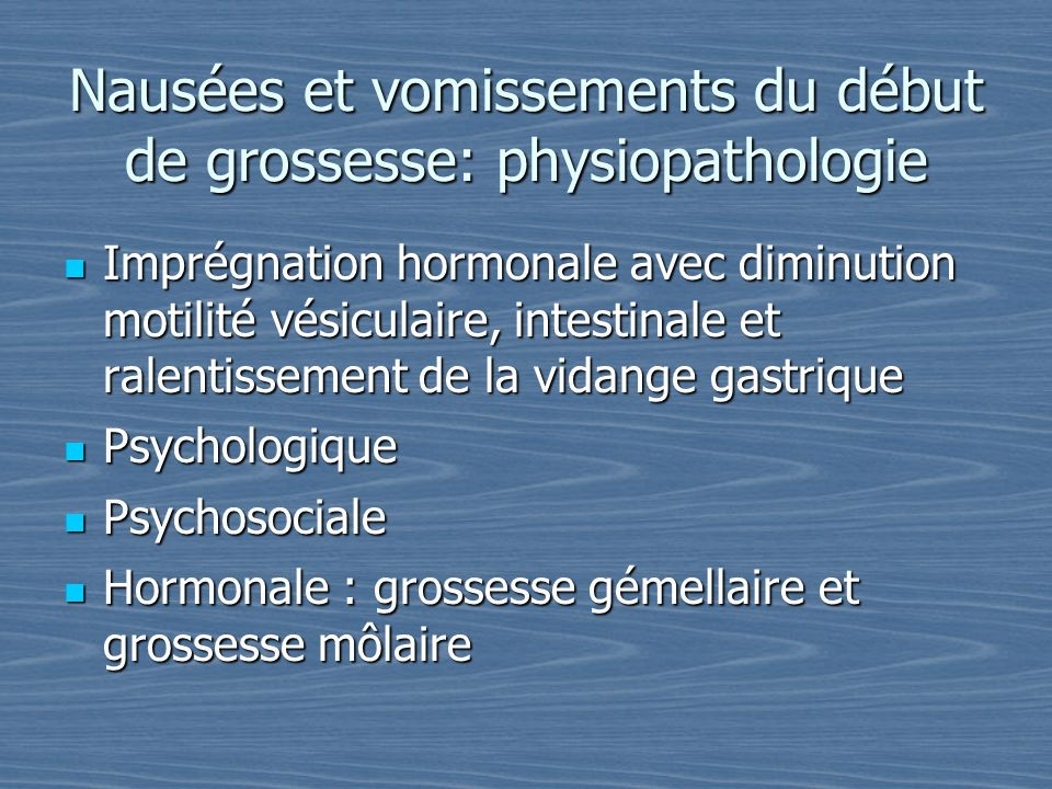 Nausées et vomissements du début de grossesse: physiopathologie