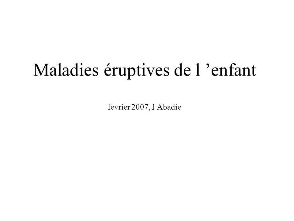 Maladies éruptives de l 'enfant fevrier 2007, I Abadie