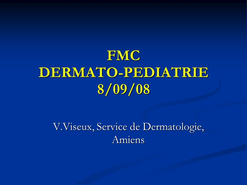 FMC DERMATO-PEDIATRIE 8/09/08