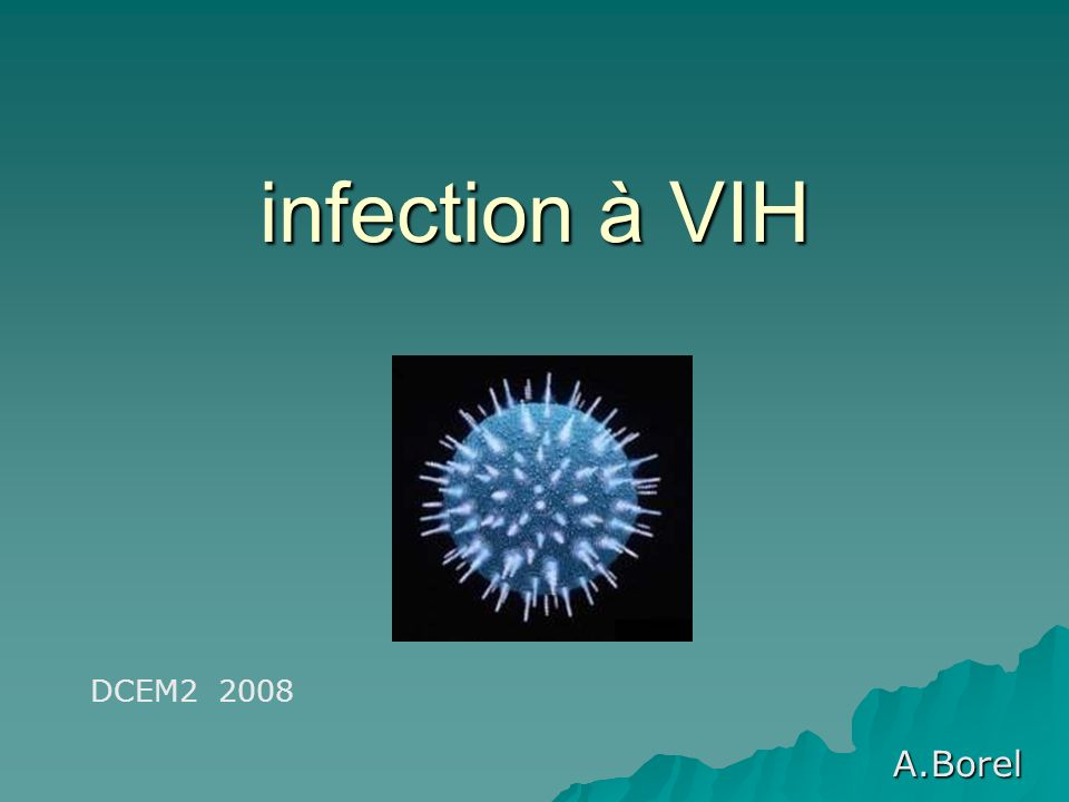infection à VIH DCEM2 2008 A.Borel
