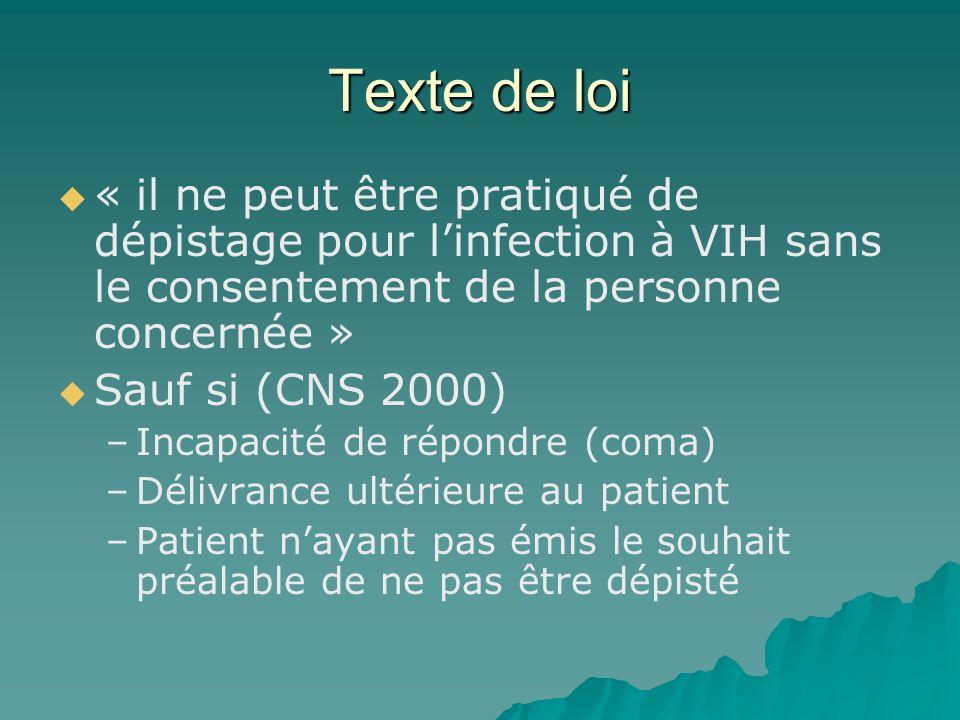 Texte de loi« il ne peut être pratiqué de dépistage pour l'infection à VIH sans le consentement de la personne concernée »
