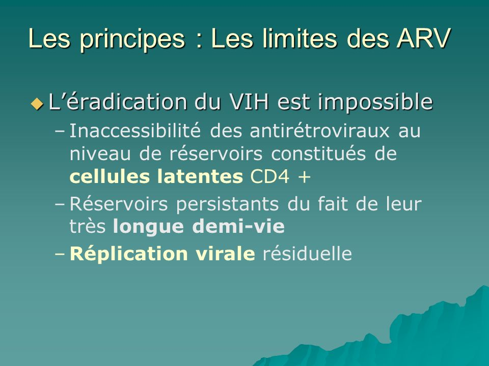 Les principes : Les limites des ARV