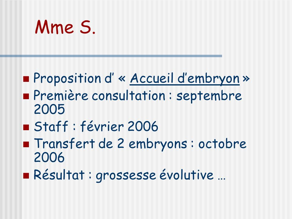 Mme S. Proposition d' « Accueil d'embryon »
