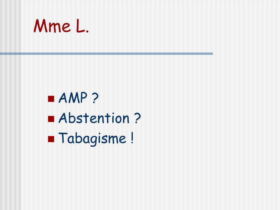 Mme L. AMP Abstention Tabagisme ! Conseil d'hygiène de vie