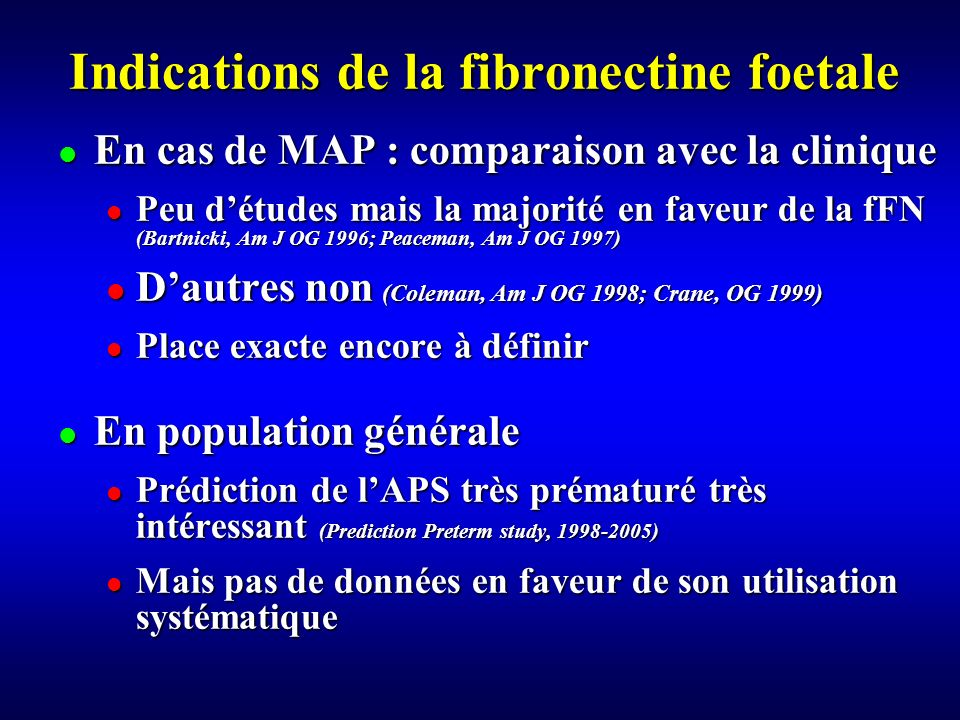 Indications de la fibronectine foetale