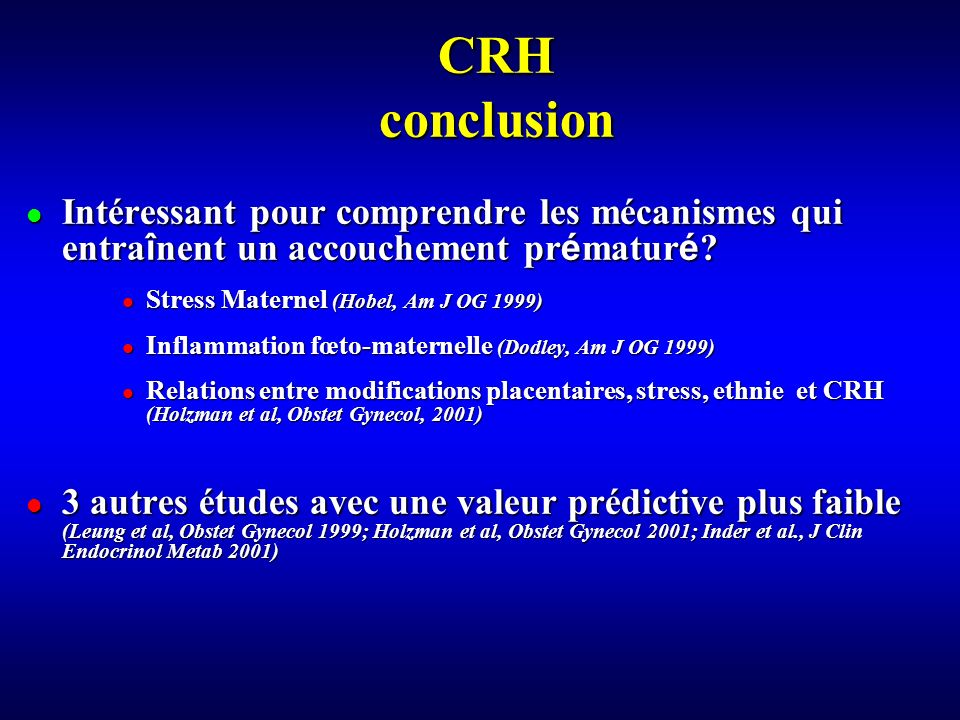 CRH conclusion Intéressant pour comprendre les mécanismes qui entraînent un accouchement prématuré