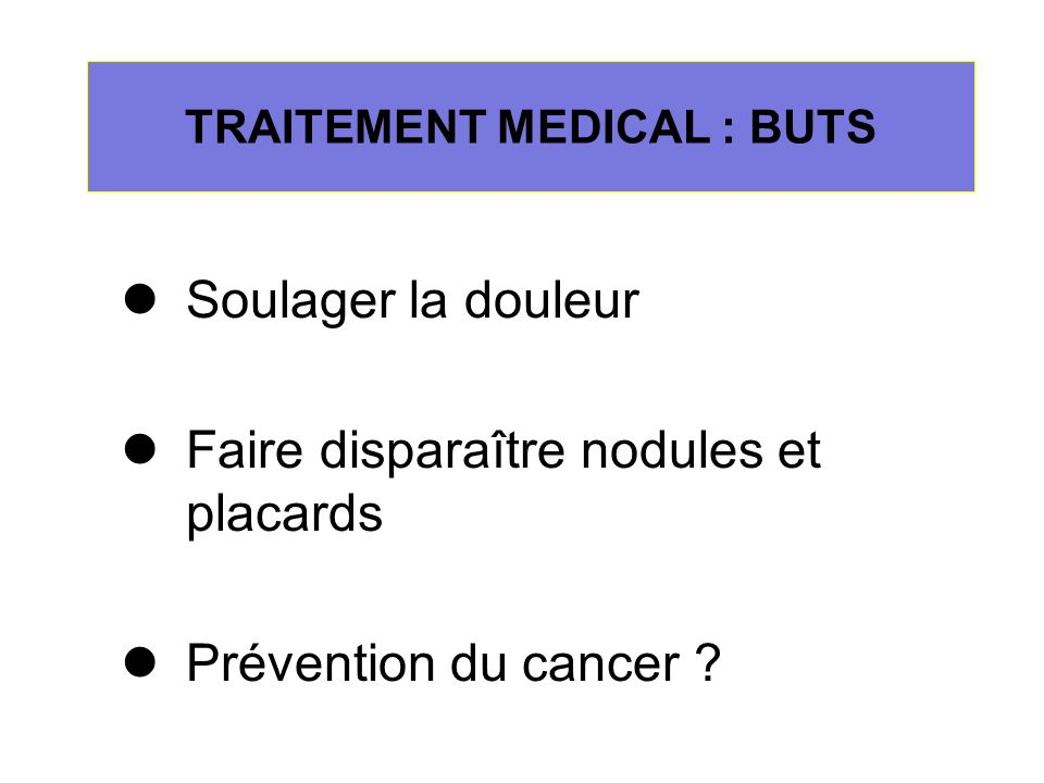 TRAITEMENT MEDICAL : BUTS