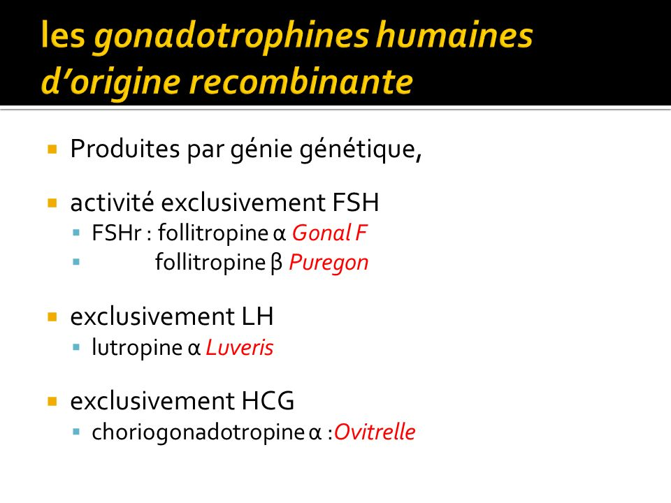 les gonadotrophines humaines d'origine recombinante