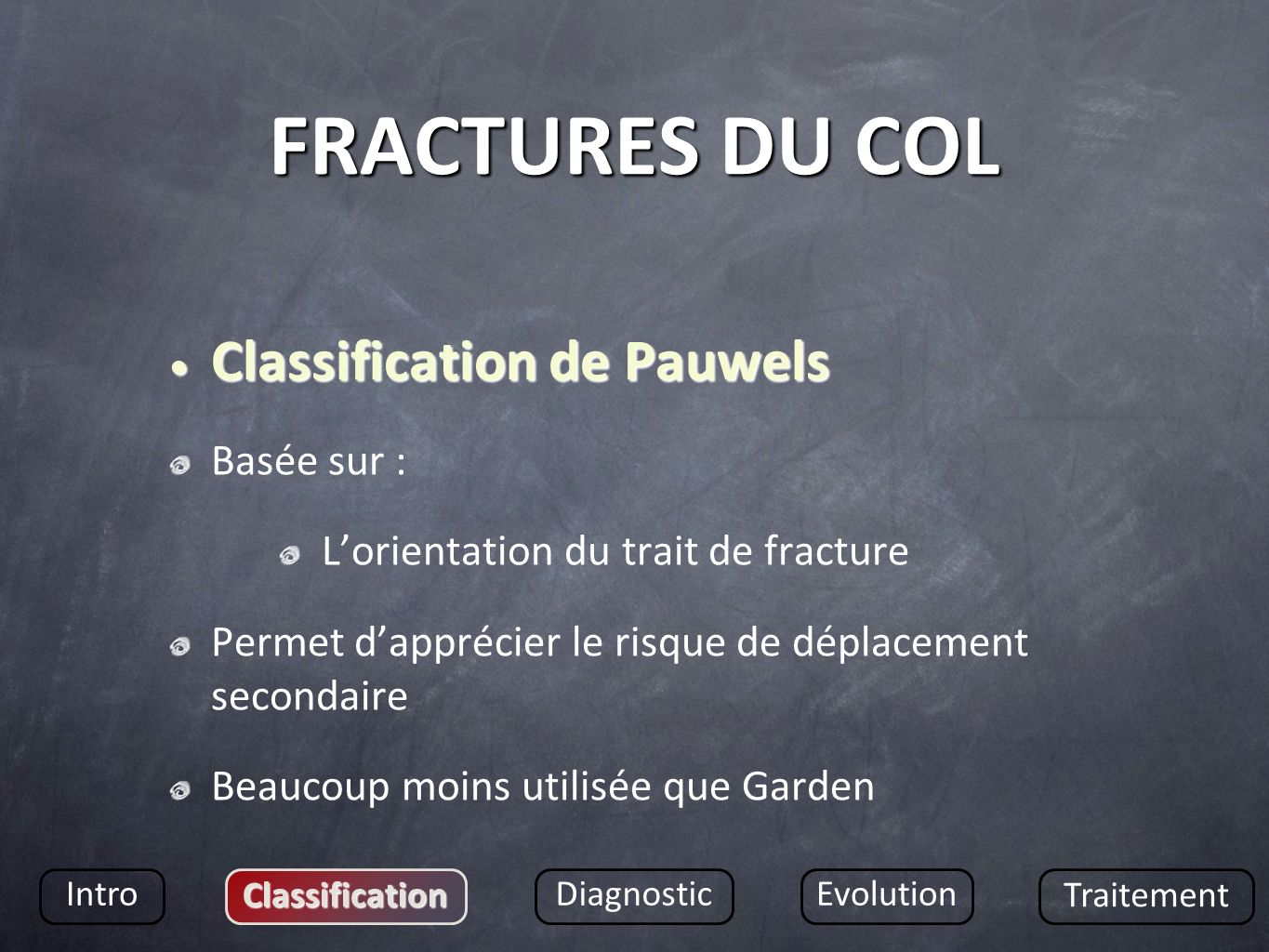 FRACTURES DU COL Classification de Pauwels Basée sur :