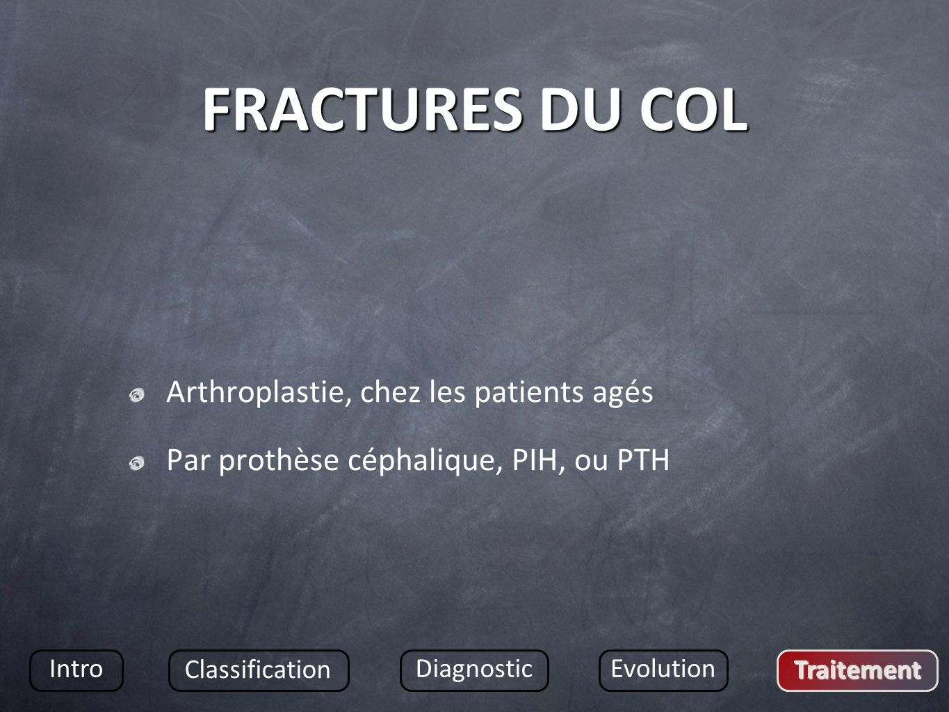 FRACTURES DU COL Arthroplastie, chez les patients agés