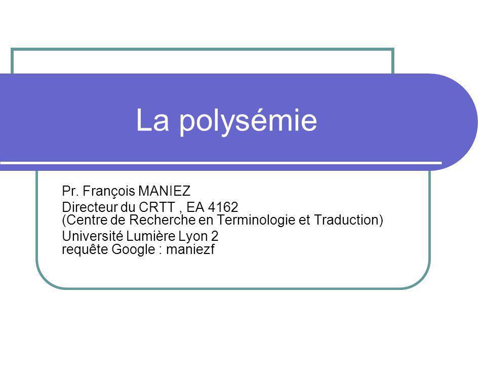 La polysémie Pr. François MANIEZ