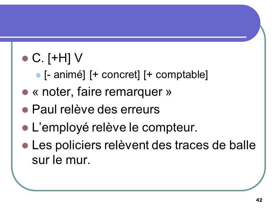« noter, faire remarquer » Paul relève des erreurs