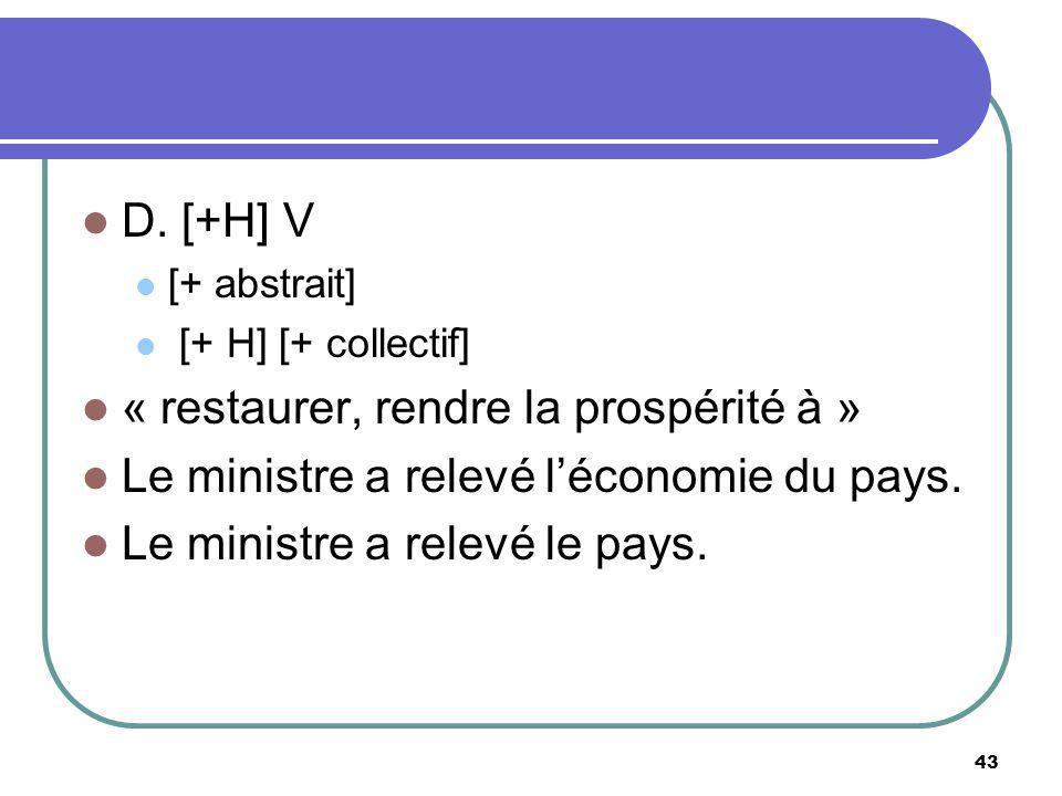 « restaurer, rendre la prospérité à »