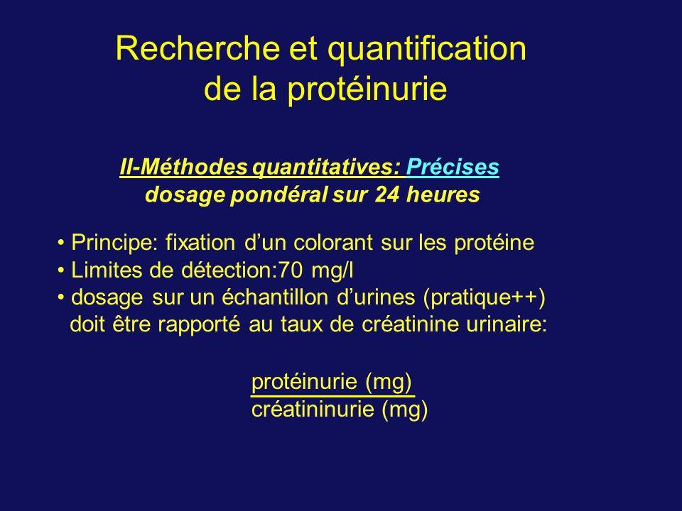 II-Méthodes quantitatives: Précises dosage pondéral sur 24 heures