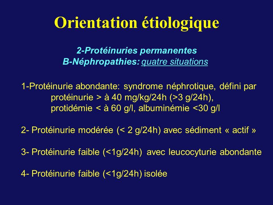 Orientation étiologique 2-Protéinuries permanentes