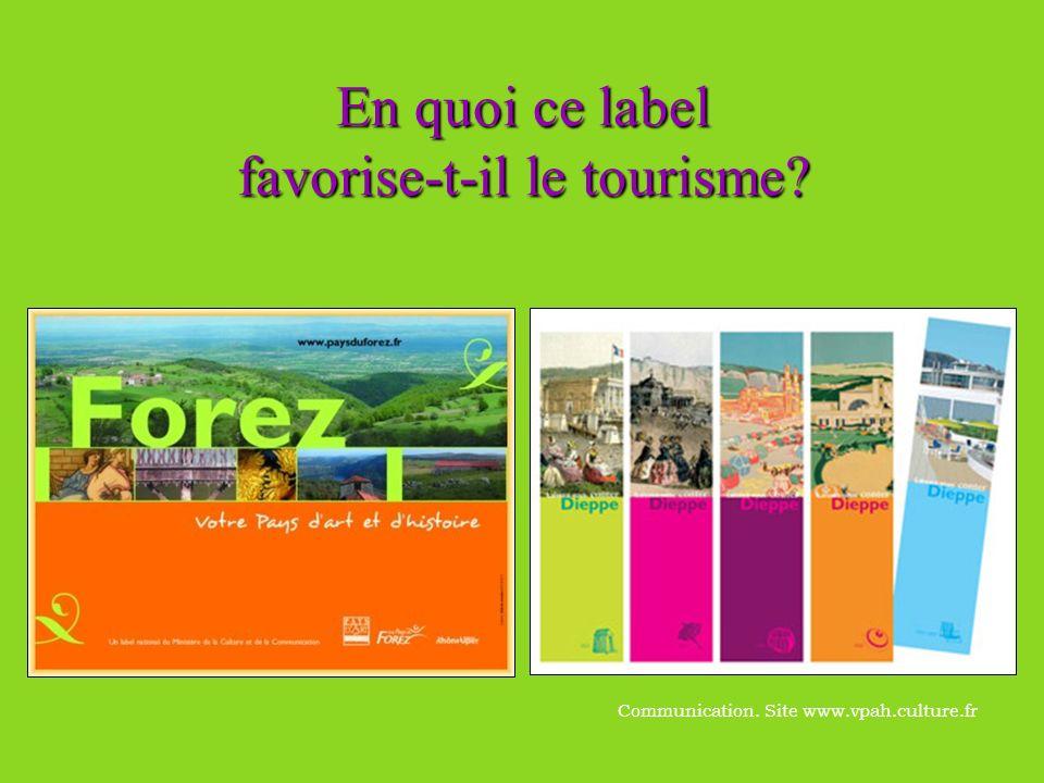 En quoi ce label favorise-t-il le tourisme