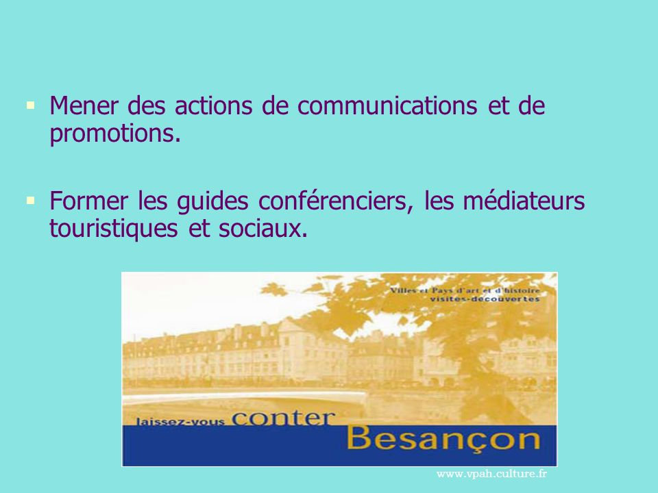 Mener des actions de communications et de promotions.