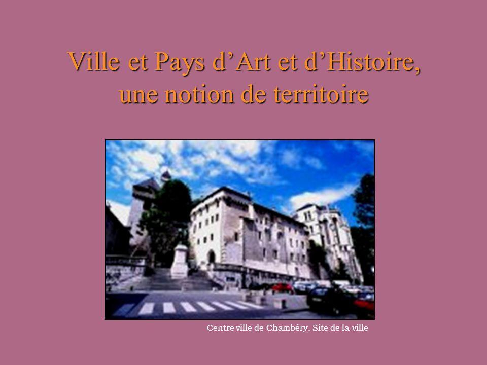 Ville et Pays d'Art et d'Histoire, une notion de territoire