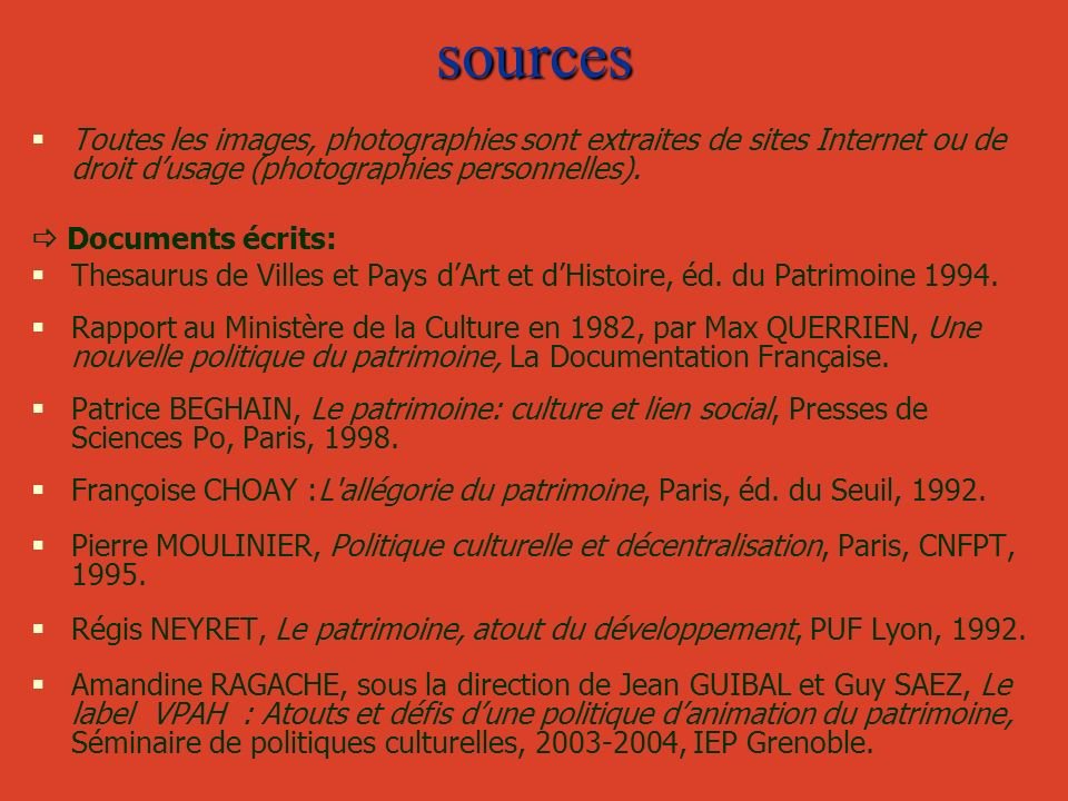 sources Toutes les images, photographies sont extraites de sites Internet ou de droit d'usage (photographies personnelles).