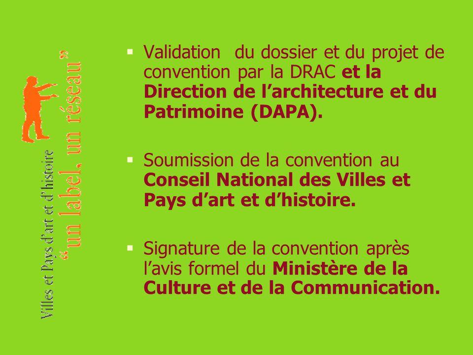 Validation du dossier et du projet de convention par la DRAC et la Direction de l'architecture et du Patrimoine (DAPA).
