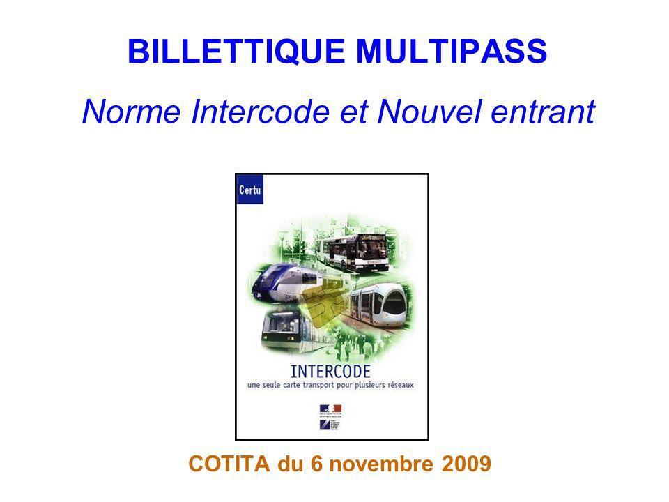 BILLETTIQUE MULTIPASS Norme Intercode et Nouvel entrant