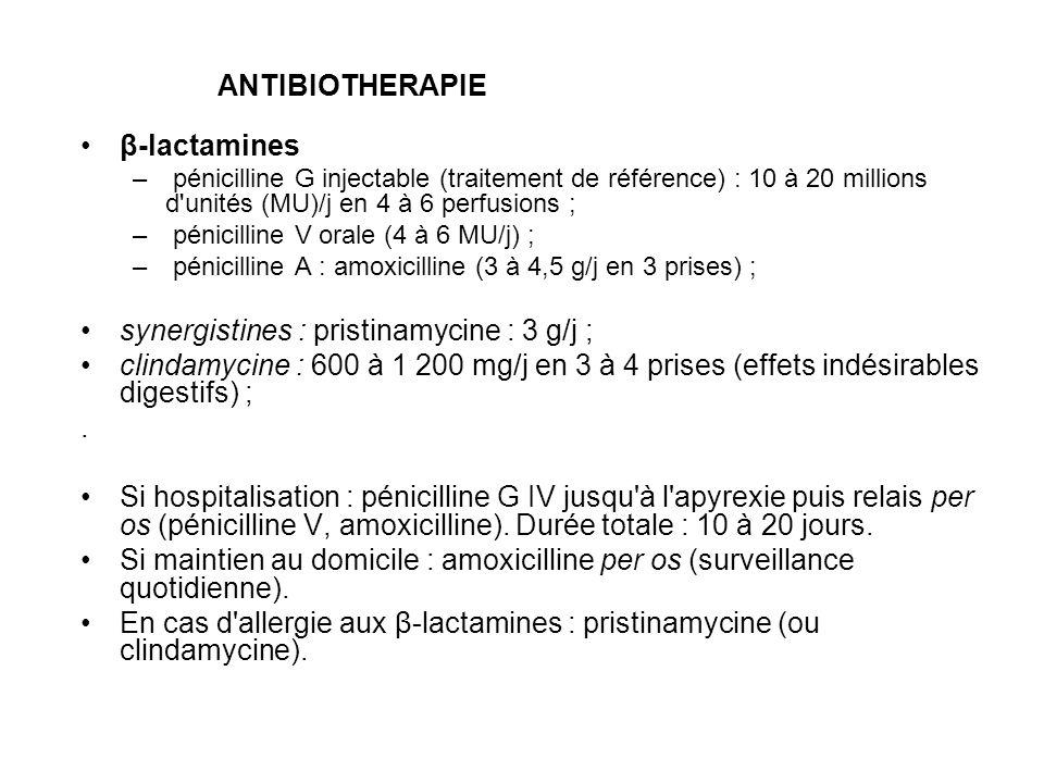 synergistines : pristinamycine : 3 g/j ;