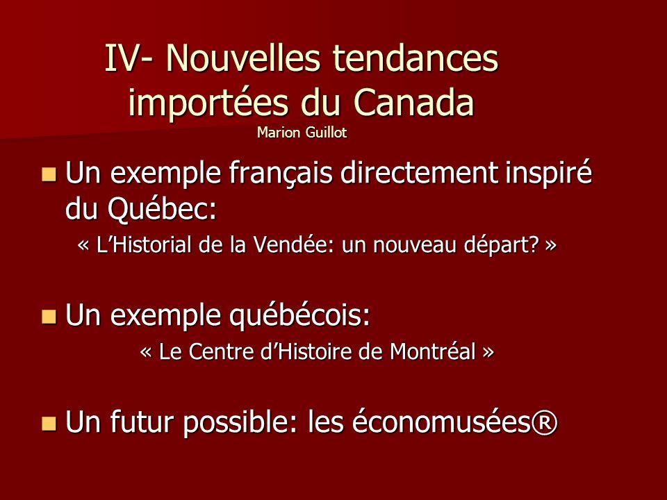 IV- Nouvelles tendances importées du Canada Marion Guillot
