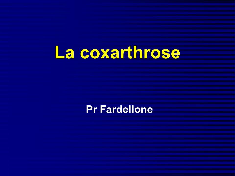 La coxarthrose Pr Fardellone