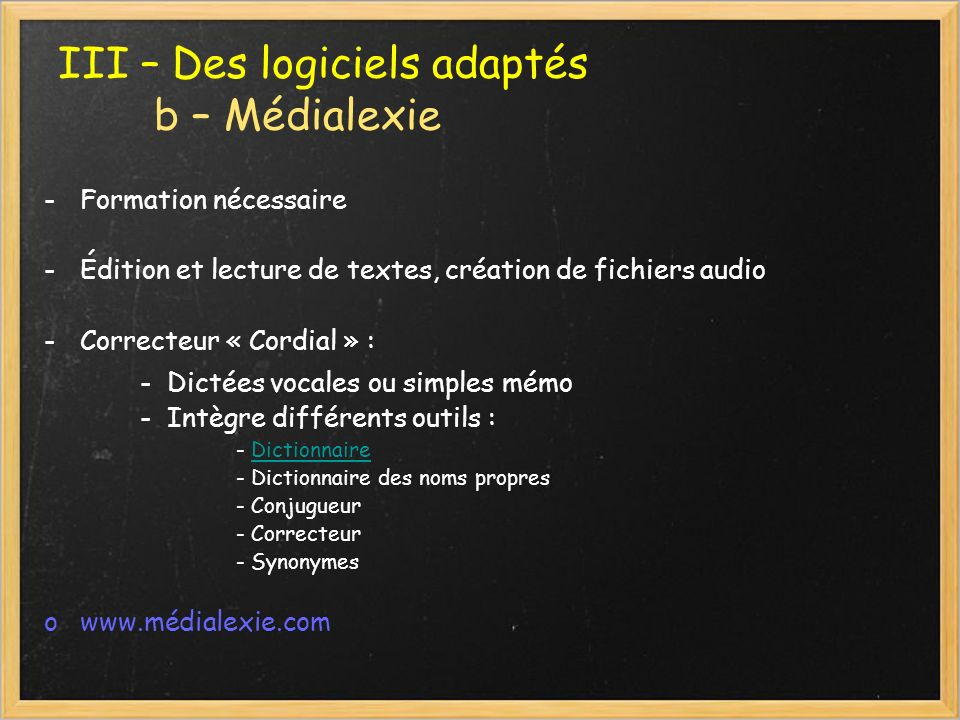 III – Des logiciels adaptés b – Médialexie