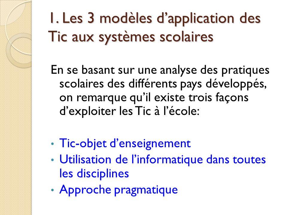 1. Les 3 modèles d'application des Tic aux systèmes scolaires