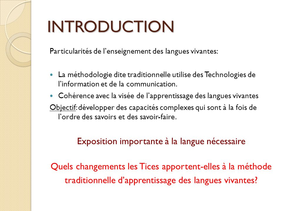 INTRODUCTION Exposition importante à la langue nécessaire