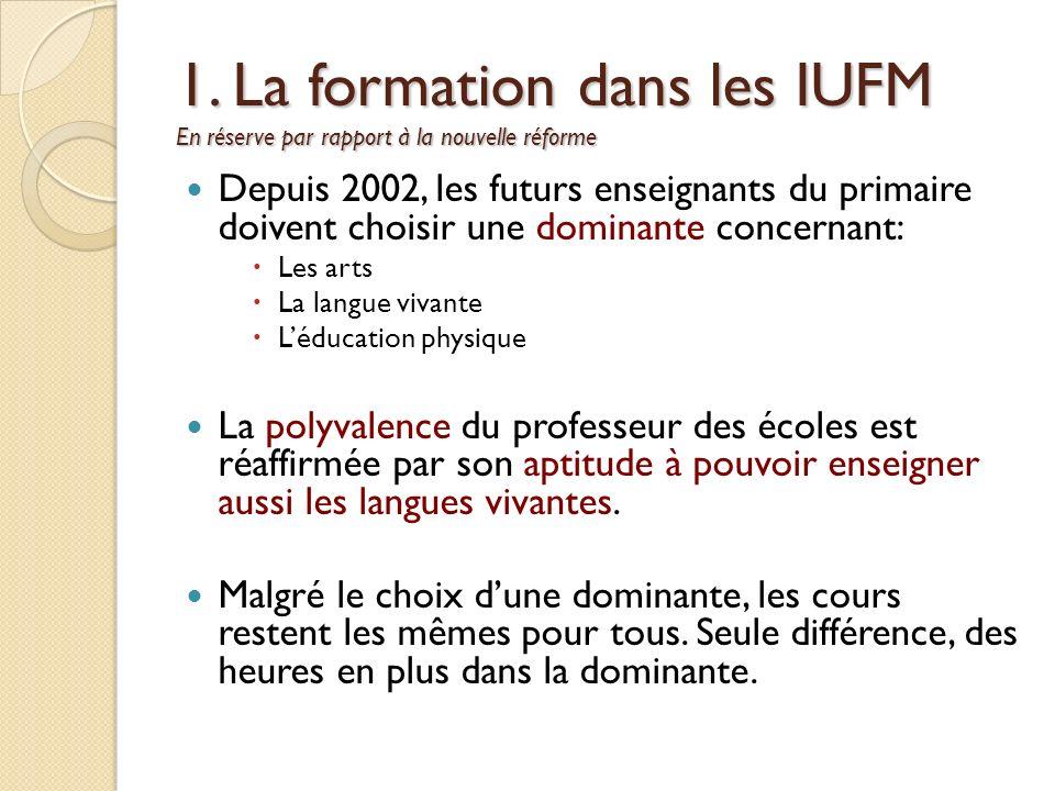 1. La formation dans les IUFM En réserve par rapport à la nouvelle réforme